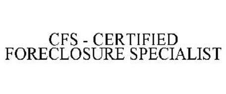 CFS - CERTIFIED FORECLOSURE SPECIALIST