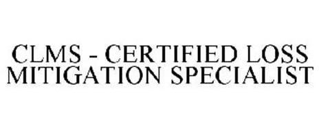CLMS - CERTIFIED LOSS MITIGATION SPECIALIST