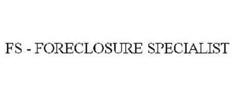 FS - FORECLOSURE SPECIALIST