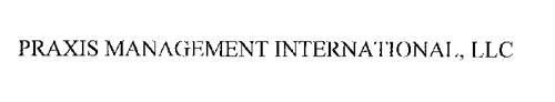 PRAXIS MANAGEMENT INTERNATIONAL, LLC