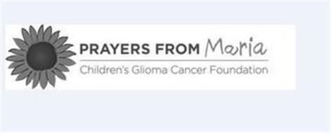 PRAYERS FROM MARIA CHILDREN'S GLIOMA CANCER FOUNDATION