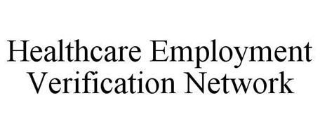 HEALTHCARE EMPLOYMENT VERIFICATION NETWORK
