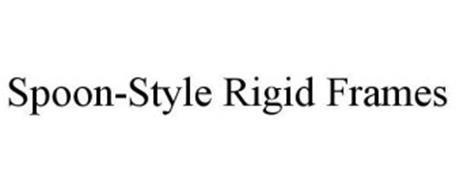 SPOON-STYLE RIGID FRAMES