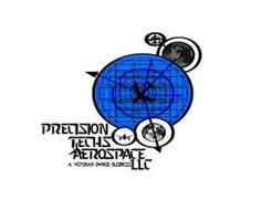 PRECISION TECHS AEROSPACE LLC A VETERAN OWNED BUSINESS
