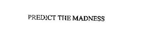 PREDICT THE MADNESS