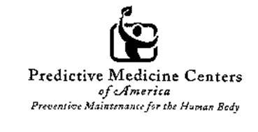 PREDICTIVE MEDICINE CENTERS OF AMERICA PREVENTIVE MAINTENANCE FOR THE HUMAN BODY