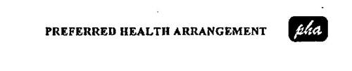 PREFERRED HEALTH ARRANGEMENT PHA