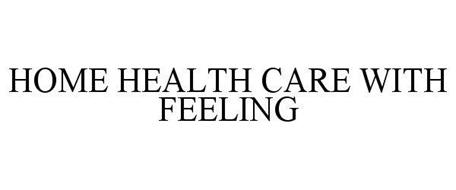 HOME HEALTH CARE WITH FEELING