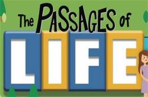 THE PASSAGES OF LIFE