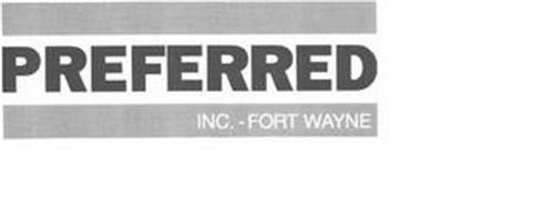 PREFERRED, INC. - FORT WAYNE