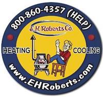 E.H. ROBERTS CO. HEATING COOLING · 800-860-4357 (HELP) · WWW.EHROBERTS.COM