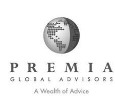 PREMIA GLOBAL ADVISORS A WEALTH OF ADVICE
