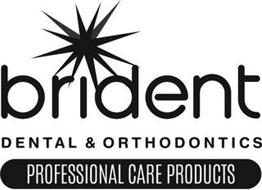 BRIDENT DENTAL & ORTHODONTICS PROFESSIONAL CARE PRODUCTS