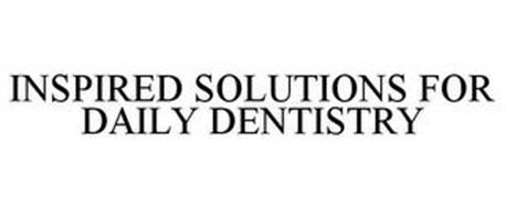 INSPIRED SOLUTIONS FOR DAILY DENTISTRY