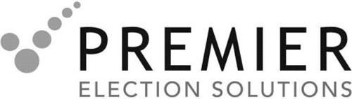 PREMIER ELECTION SOLUTIONS Trademark of PREMIER ELECTION SOLUTIONS ...