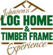 JOHNSON'S LOG HOME & TIMBER FRAME EXPERIENCE