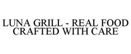 LUNA GRILL REAL FOOD CRAFTED WITH CARE