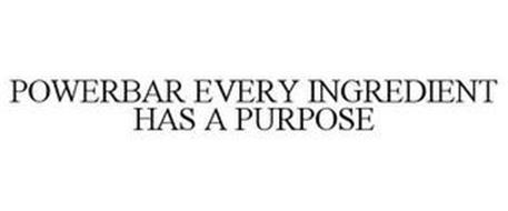 POWERBAR EVERY INGREDIENT HAS A PURPOSE