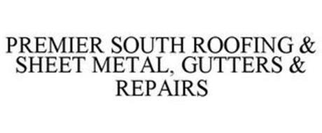 PREMIER SOUTH ROOFING & SHEET METAL, GUTTERS & REPAIRS
