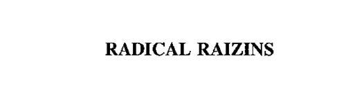 RADICAL RAIZINS