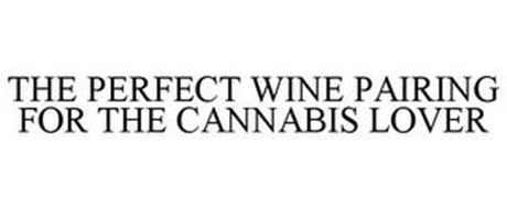 THE PERFECT WINE PAIRING FOR THE CANNABIS LOVER