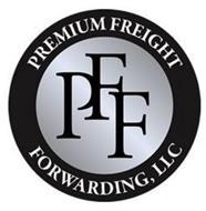 PREMIUM FREIGHT FORWARDING, LLC PFF