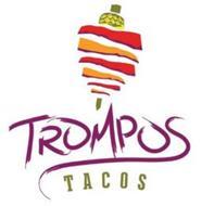 TROMPOS TACOS