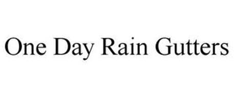 ONE DAY RAIN GUTTERS