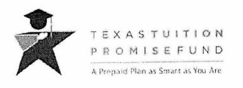 TEXAS TUITION PROMISE FUND A PREPAID PLAN AS SMART AS YOU ARE