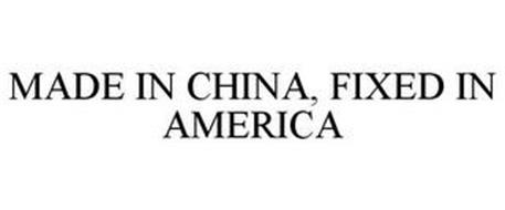 MADE IN CHINA, FIXED IN AMERICA