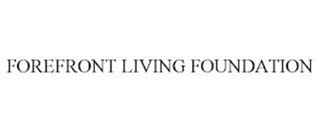 FOREFRONT LIVING FOUNDATION