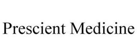 PRESCIENT MEDICINE