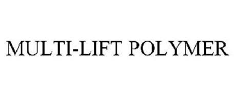 MULTI-LIFT POLYMER