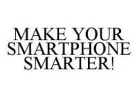 MAKE YOUR SMARTPHONE SMARTER!