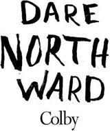 DARE NORTH WARD COLBY