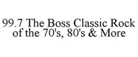 99.7 THE BOSS CLASSIC ROCK OF THE 70'S, 80'S & MORE