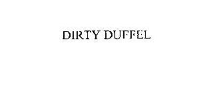 DIRTY DUFFEL