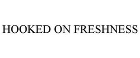 HOOKED ON FRESHNESS
