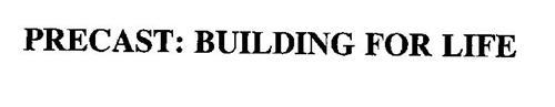 PRECAST: BUILDING FOR LIFE