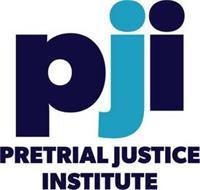 PJI PRETRIAL JUSTICE INSTITUTE
