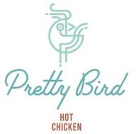 PRETTY BIRD HOT CHICKEN
