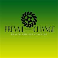 PREVAIL THROUGH CHANGE HEALTH AND LIFE COACHING