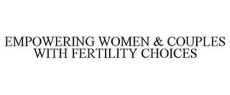 EMPOWERING WOMEN & COUPLES WITH FERTILITY CHOICES