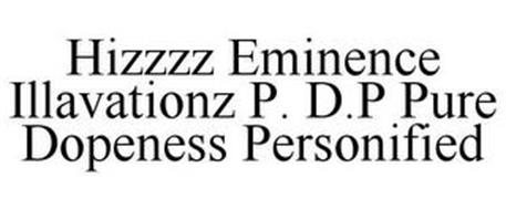 HIZZZZ EMINENCE ILLERVATIONZ P.D.P PURE DOPENESS PERSONIFIED