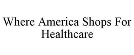 WHERE AMERICA SHOPS FOR HEALTHCARE