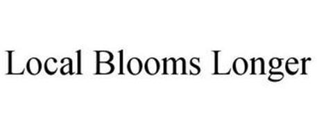 LOCAL BLOOMS LONGER