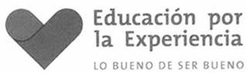 EDUCACIÓN POR LA EXPERIENCIA LO BUENO DE SER BUENO