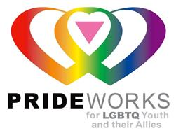 PRIDEWORKS FOR LGBTQ YOUTH AND THEIR ALLIES