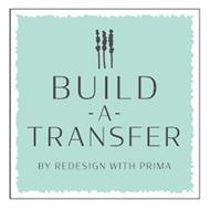 BUILD-A-TRANSFER BY REDESIGN WITH PRIMA