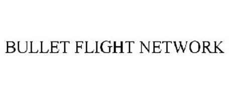 BULLET FLIGHT NETWORK